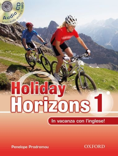 9780194795630: Holiday horizons. In vacanza con l'inglese! Con CD Audio. Per le Scuole superiori: 1