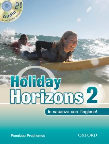 9780194795678: Holiday horizons. In vacanza con l'inglese! Con CD Audio. Per le Scuole superiori: 2