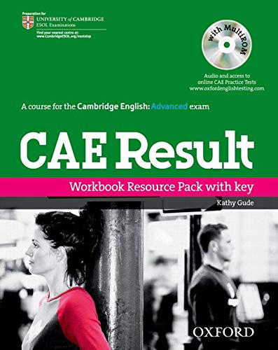 9780194800464: CAE Result:: Certificate in Advanced English Result: Workbook Resource Pack With Key (Cambridge Advanced English (Cae) Result)