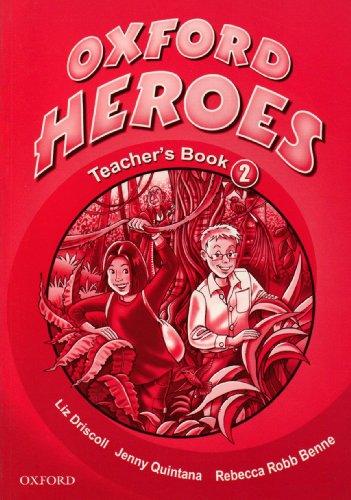 9780194806077: Oxford Heroes 2: Teacher's Book