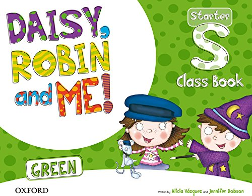 9780194806626: Daisy, Robin & Me Start Green Class Book Pack