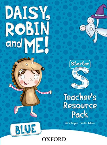 9780194807159: Daisy, Robin & Me Starter Blue, Teacher's Resource Pack