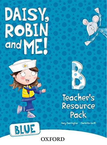 9780194807685: Daisy, Robin & Me B Blue, Teacher's Resource Pack