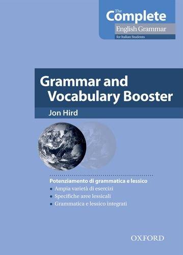 9780194810128: The complete english grammar. Booster. Per le Scuole superiori