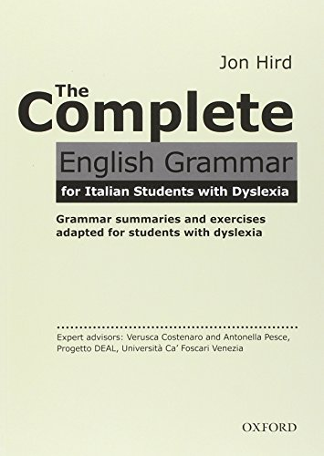 9780194810364: The complete english grammar for students with dyslexia. Student book. Con espansione online. Per le Scuole superiori