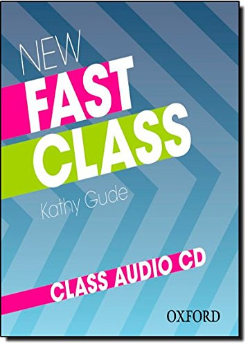 9780194829076: New Fast Class:: Class Audio CD: Cambridge English: First (FCE) exam course with supported practice online