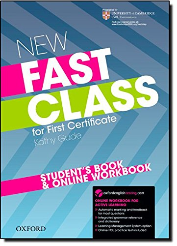 9780194829120: New Fast Class:: First Certificate Fast Class: Student's Book and Online Workbook