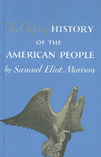 The Oxford History of the American People: Morison, Samuel Eliot