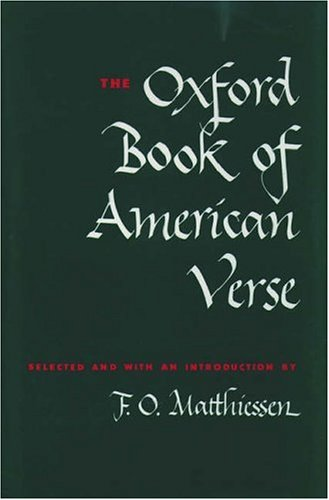 THE OXFORD BOOK OF AMERICAN VERSE : Chosen and with an Introduction by F. O. Matthiessen (Oxford ...