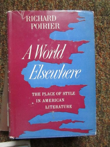9780195000610: A World Elsewhere: The Place of Style in American Literature