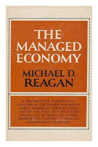 The Managed Economy: Michael D. Reagan