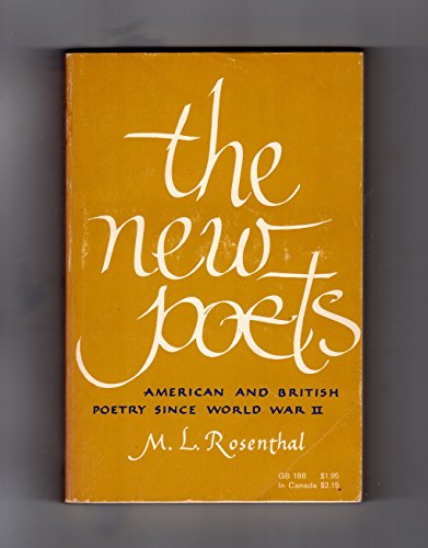 The New Poets: American & British Poetry Since WW II: Rosenthal, M. L.
