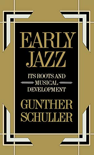 9780195000979: Early Jazz: Its Roots and Musical Development (The History of Jazz)