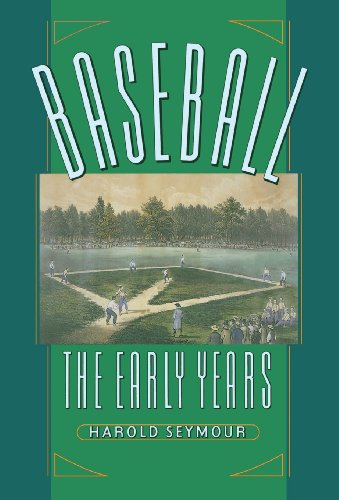 Baseball : The Early Years