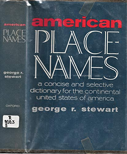 9780195001211: American Place-Names: A Concise and Selective Dictionary for the Continental United States of America