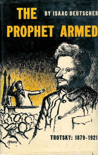 9780195001464: The Prophet Armed 1879-1921: Trotsky