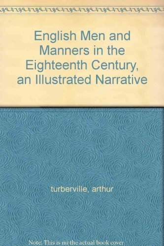 English Men and Manners in the Eighteenth: Turberville, A.S.
