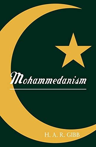 Mohammedanism An Historical Survey: H A R
