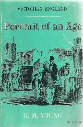 Victorian England: Portrait of an Age (Galaxy: G.M. Young