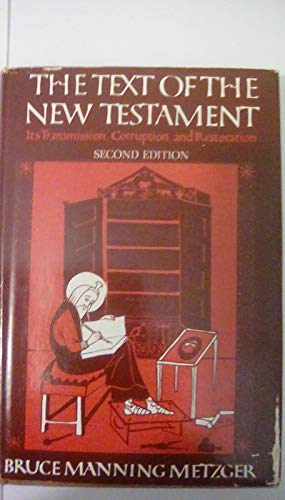 9780195003918: The Text of the New Testament: Its Transmission, Corruption, and Restoration
