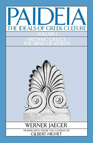 9780195004250: Paideia: The Ideals of Greek Culture: Volume I: Archaic Greece: The Mind of Athens