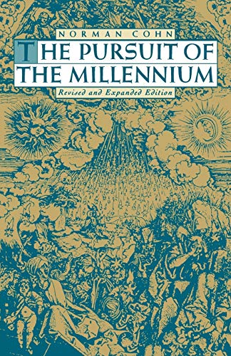 The Pursuit of the Millennium: Revolutionary Millenarians and Mystical Anarchists of the Middle Ages, Revised and Expanded Edition (0195004566) by Norman Cohn