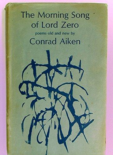 MORNING SONG OF LORD ZERO, The: Aiken, Conrad