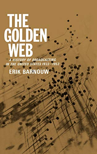 9780195004755: The Golden Web: A History of Broadcasting in the United States: Vol. 2 - 1933 to 1953 (v. 2)