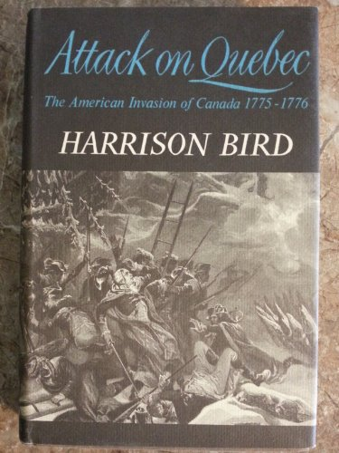 Attack on Quebec : the American invasion: Bird, Harrison