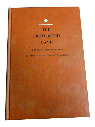 9780195004908: The Protracted Game: A Wei-Ch'i Interpretation of Maoist Revolutionary Strategy