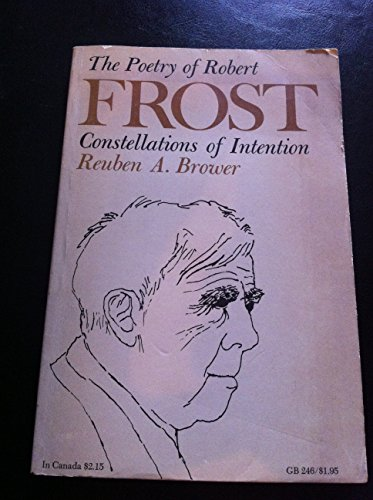 9780195004953: The Poetry of Robert Frost: Constellations of Intention