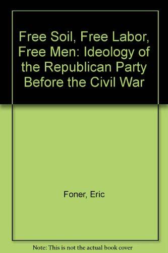 9780195005486: Free Soil, Free Labor, Free Men