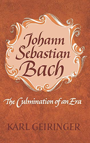9780195005547: Johann Sebastian Bach: The Culmination of an Era