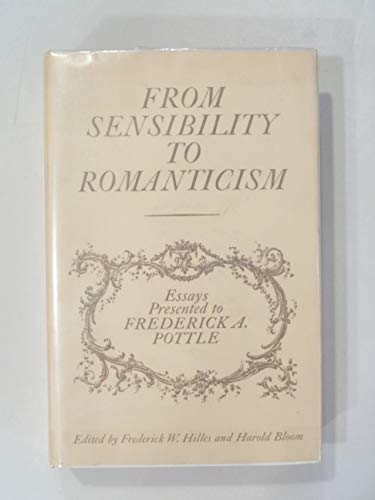 From Sensibility to Romanticism: Essays presented by: HILLES, Frederick W.