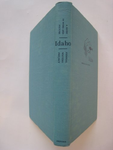 Idaho: A Guide in Word and Picture: Federal Writers Project