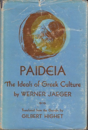 Paideia, the Ideals of Greek Culture, Volume 3: Jaeger, Werner