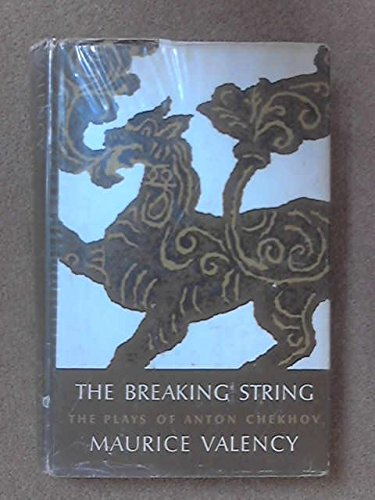The Breaking String: The Plays of Anton Chekhov