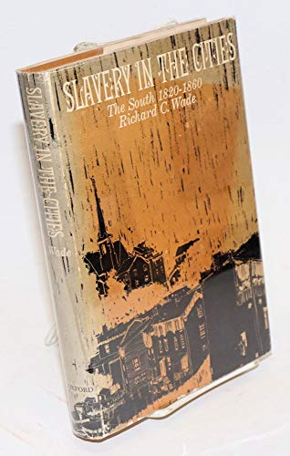 9780195006438: Slavery in the Cities: The South, 1820-1860.
