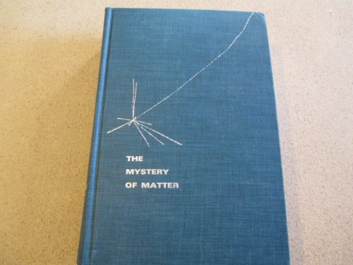 9780195006735: The Mystery of Matter