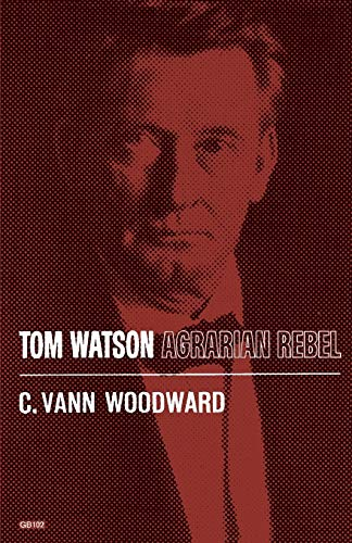 Tom Watson: Agrarian Rebel (Galaxy Book) (0195007077) by C. Vann Woodward