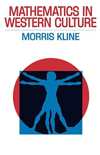 Mathematics in Western Culture (Galaxy Books): Morris Kline