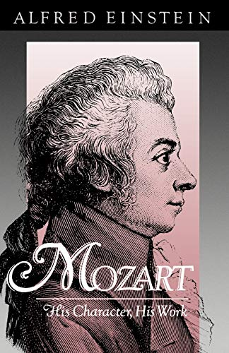 Mozart: His Character, His Work (Galaxy Books): Einstein, Alfred