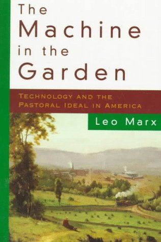 9780195007381: The Machine in the Garden: Technology and the Pastoral Ideal in America (Galaxy Books)