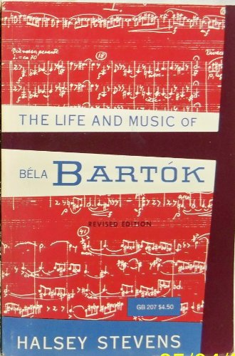 9780195007541: The Life and Music of Béla Bartók (A Galaxy Book)