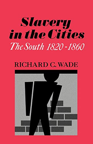 9780195007558: Slavery in the Cities: The South 1820-1860 (Galaxy Book, GB 209)
