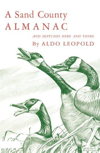 A Sand County Almanac and Sketches Here: Aldo Leopold