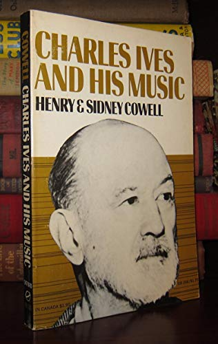 Charles Ives and His Music,: Cowell, Henry,