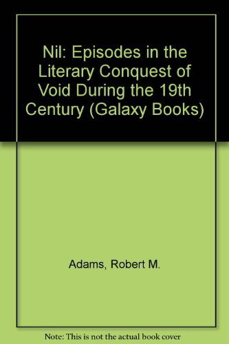 9780195007978: NIL: Episodes in the Literary Conquest of Void During the 19th Century