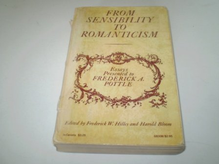 From Sensibility to Romanticism: Essays Presented to: Hilles, Frederick W.