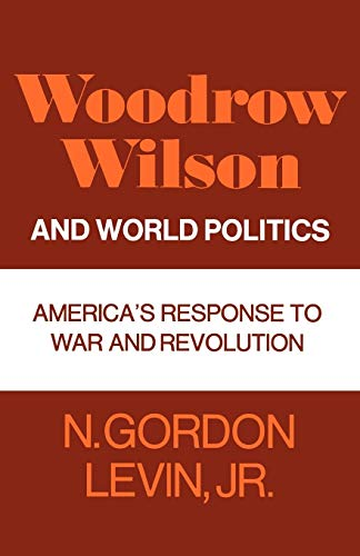 9780195008036: Woodrow Wilson and World Politics: America's Response to War and Revolution (Galaxy Books)